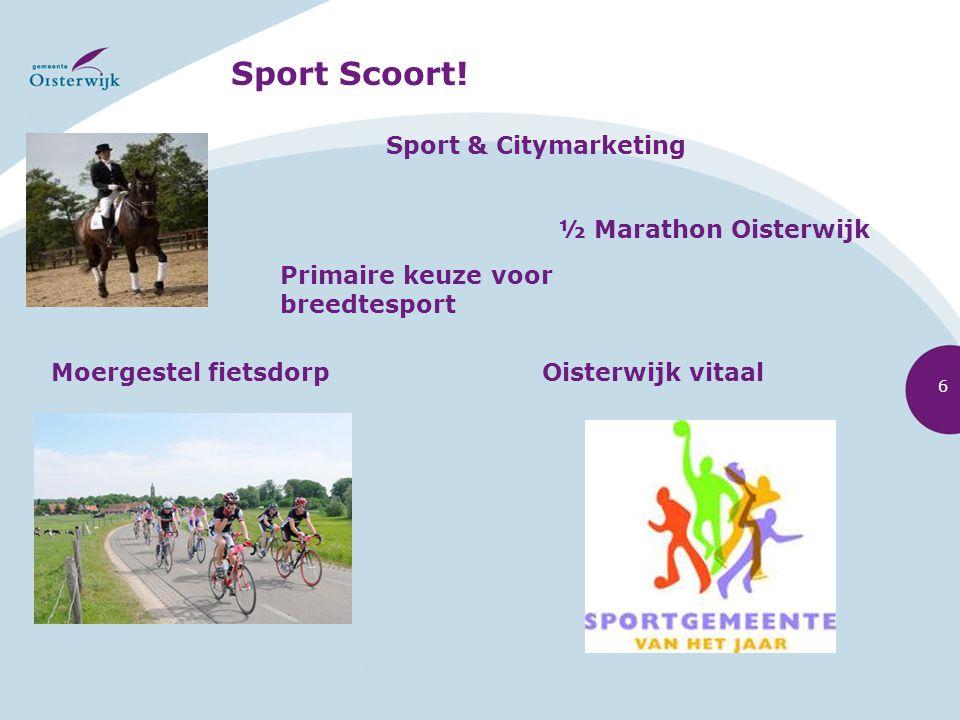 Sport & Citymarketing Moergestel fietsdorp Sport Scoort! Primaire keuze voor breedtesport Oisterwijk vitaal ½ Marathon Oisterwijk 6
