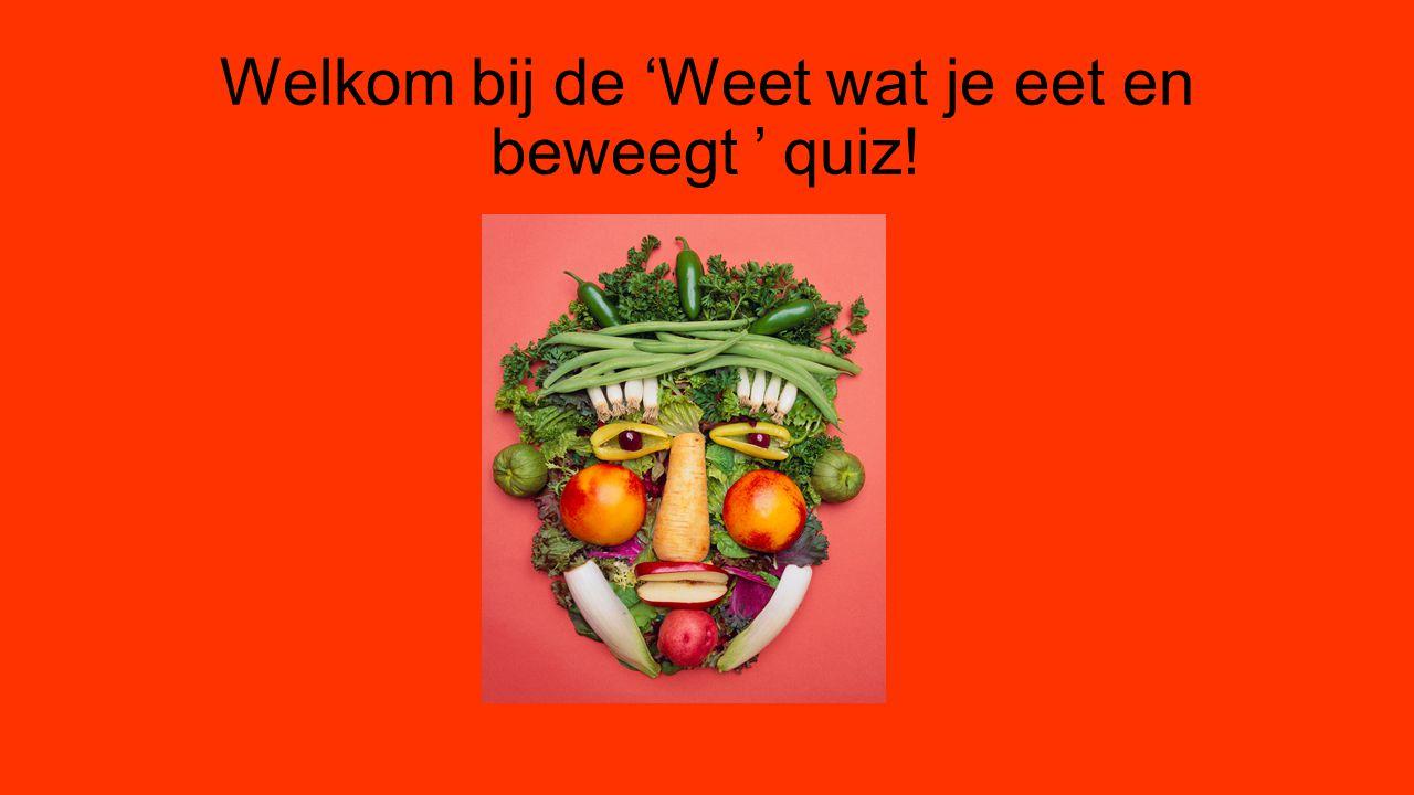 Het doel Testen wat jullie weten over voeding en gezondheid.