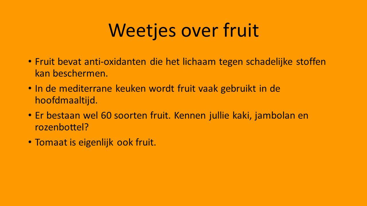 Weetjes over fruit Fruit bevat anti-oxidanten die het lichaam tegen schadelijke stoffen kan beschermen. In de mediterrane keuken wordt fruit vaak gebr