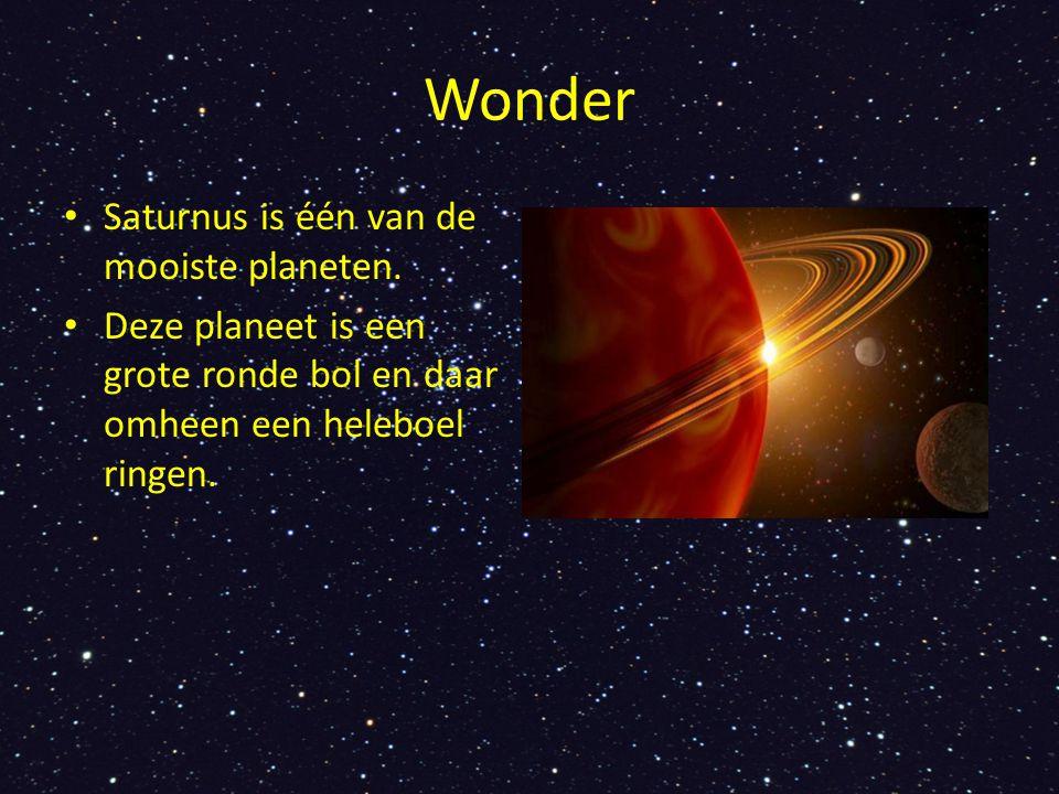 Wonder Saturnus is één van de mooiste planeten. Deze planeet is een grote ronde bol en daar omheen een heleboel ringen.