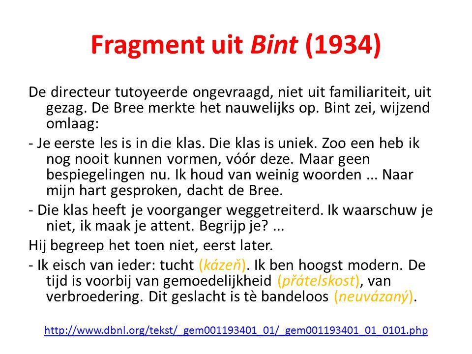Fragment uit Bint (1934) De directeur tutoyeerde ongevraagd, niet uit familiariteit, uit gezag.