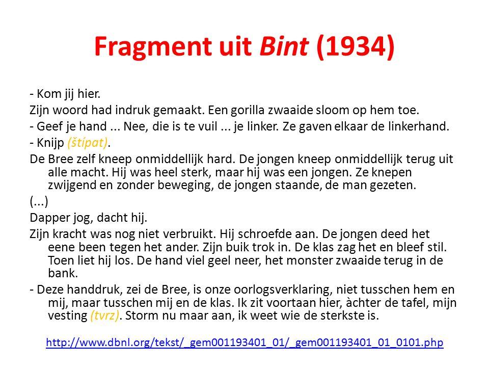 Fragment uit Bint (1934) - Kom jij hier.Zijn woord had indruk gemaakt.