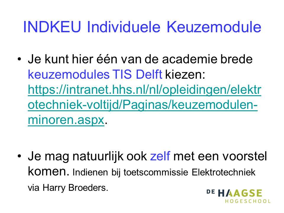 INDKEU Individuele Keuzemodule Je kunt hier één van de academie brede keuzemodules TIS Delft kiezen: https://intranet.hhs.nl/nl/opleidingen/elektr ote