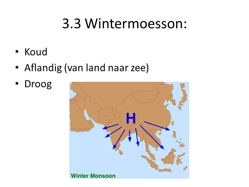 3.3 Wintermoesson: Koud Aflandig (van land naar zee) Droog