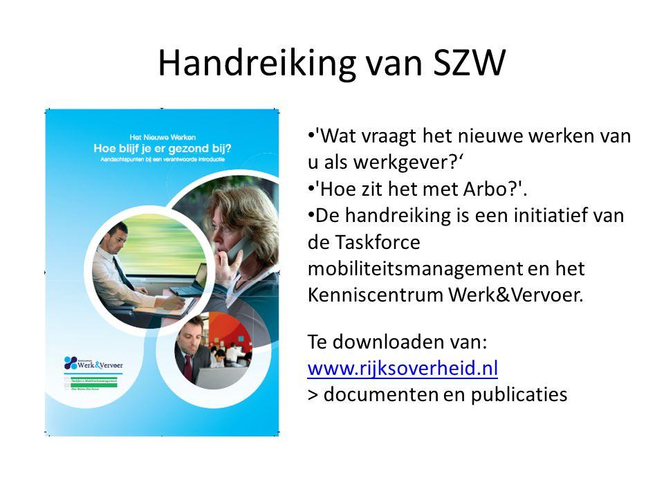 Handreiking van SZW Wat vraagt het nieuwe werken van u als werkgever ' Hoe zit het met Arbo .