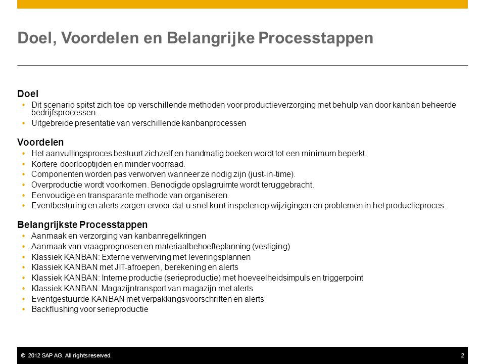 ©2012 SAP AG. All rights reserved.2 Doel, Voordelen en Belangrijke Processtappen Doel  Dit scenario spitst zich toe op verschillende methoden voor pr