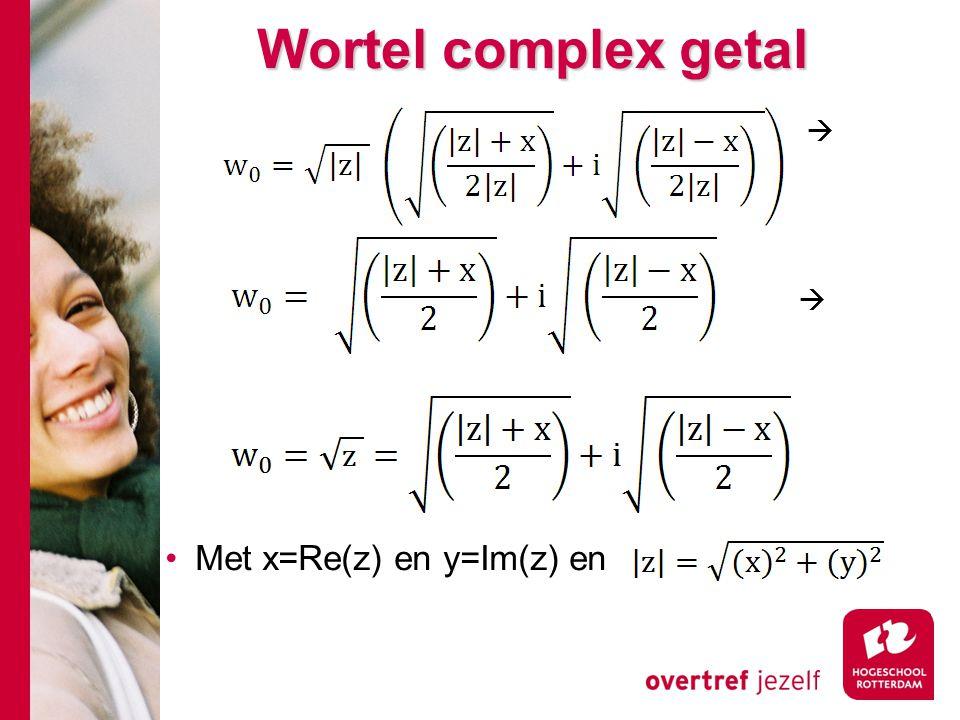 Wortel complex getal  Met x=Re(z) en y=Im(z) en