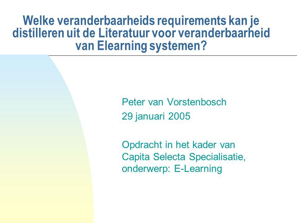 Welke veranderbaarheids requirements kan je distilleren uit de Literatuur voor veranderbaarheid van Elearning systemen.