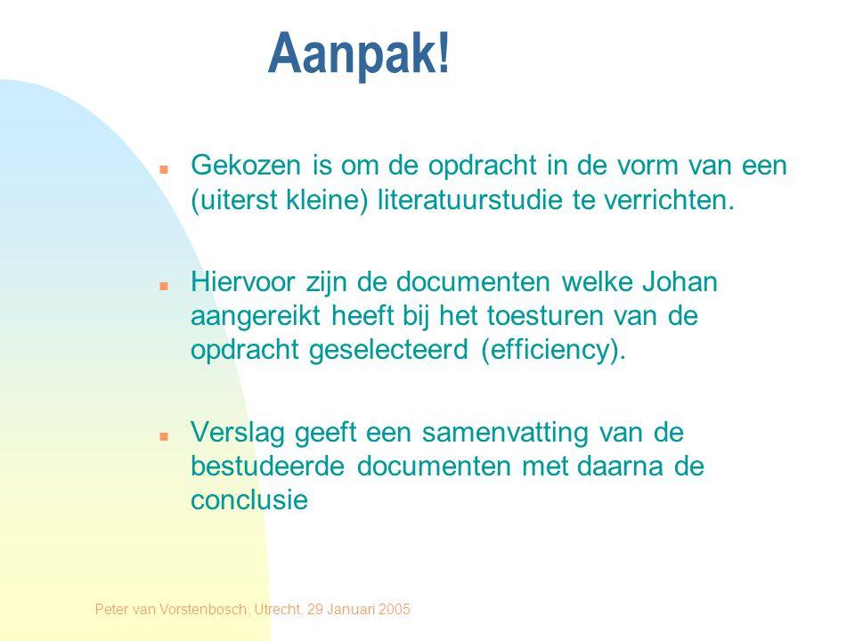 Peter van Vorstenbosch, Utrecht, 29 Januari 2005 Aanpak.