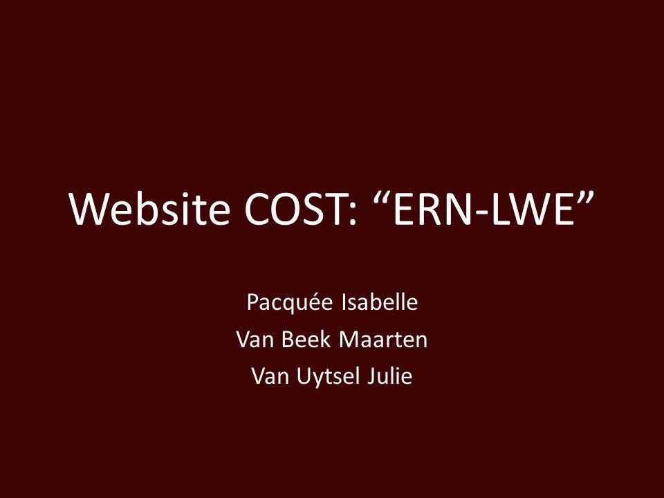 Website COST: ERN-LWE Pacquée Isabelle Van Beek Maarten Van Uytsel Julie