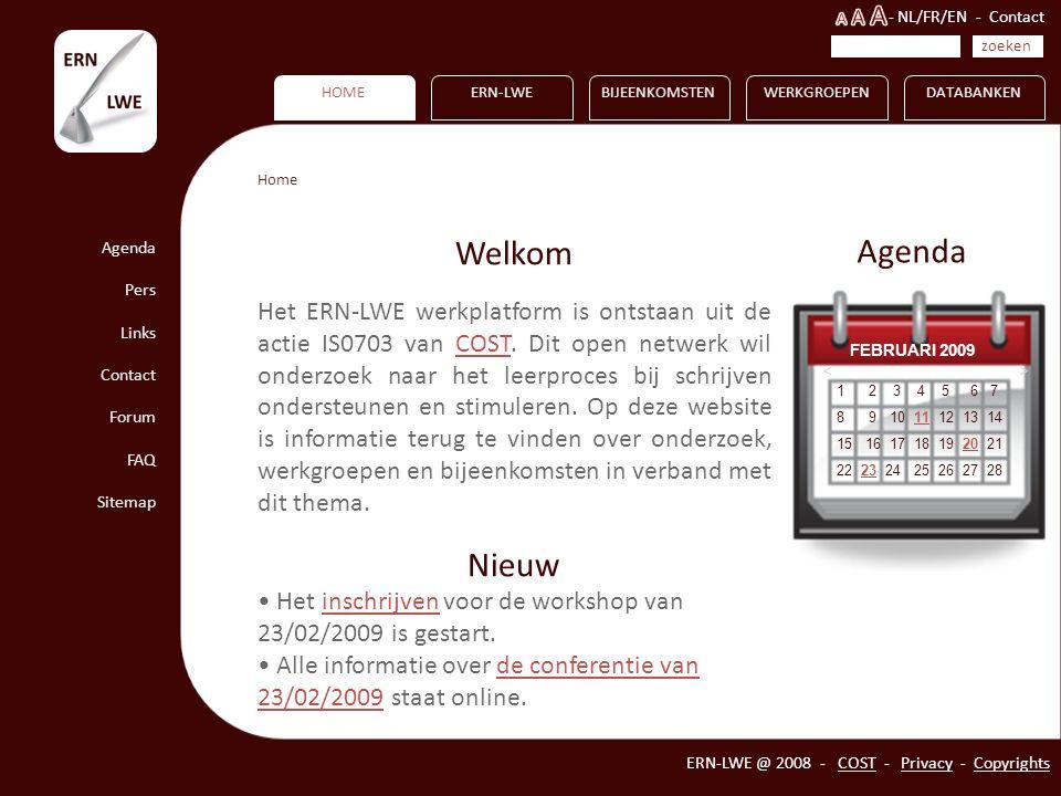 HOME Agenda Pers Links Contact Forum FAQ Sitemap ERN-LWEBIJEENKOMSTENWERKGROEPENDATABANKEN ERN-LWE @ 2008 - COST - Privacy - Copyrights 1 2 3 4 5 6 7 8 9 10 11 12 13 14 15 16 17 18 19 20 21 22 23 24 25 26 27 2823 FEBRUARI 2009 - NL/FR/EN - Contact < > zoeken Home Welkom Het ERN-LWE werkplatform is ontstaan uit de actie IS0703 van COST.