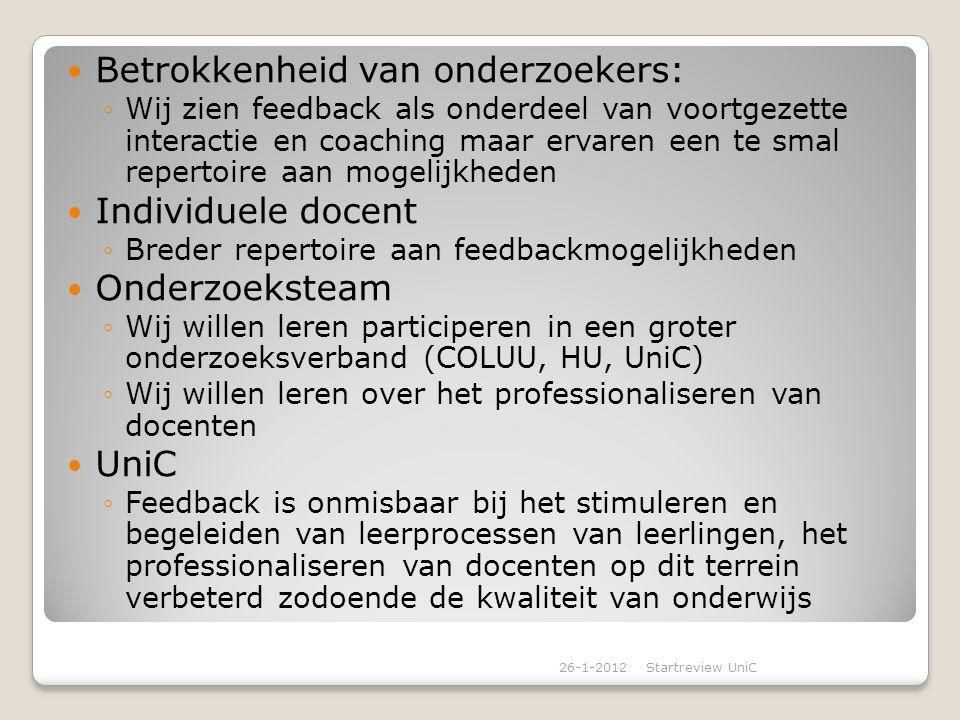 Draagvlak en overleg ◦Er heeft overleg plaats gevonden met de volgende betrokken partijen: ◦Jan van Tartwijk en Jan Vermunt (COLUU) ◦Paul van der Zande en Larike Bronckhorst (COLUU) ◦COLUU-studenten (PGO) ◦Dave Drossaert (rector UniC) 26-1-2012Startreview UniC
