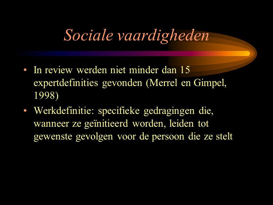 Sociale vaardigheden In review werden niet minder dan 15 expertdefinities gevonden (Merrel en Gimpel, 1998) Werkdefinitie: specifieke gedragingen die,