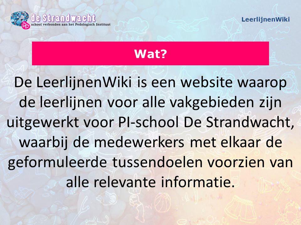 De LeerlijnenWiki is een website waarop de leerlijnen voor alle vakgebieden zijn uitgewerkt voor PI-school De Strandwacht, waarbij de medewerkers met