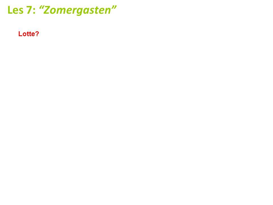 "Les 7: ""Zomergasten"" Lotte?"