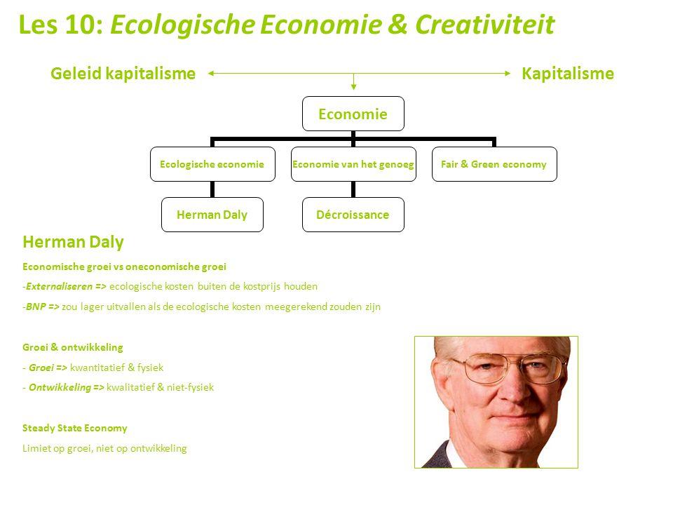 Les 10: Ecologische Economie & Creativiteit Geleid kapitalisme Kapitalisme Economie Ecologische economie Herman Daly Economie van het genoeg Décroissa