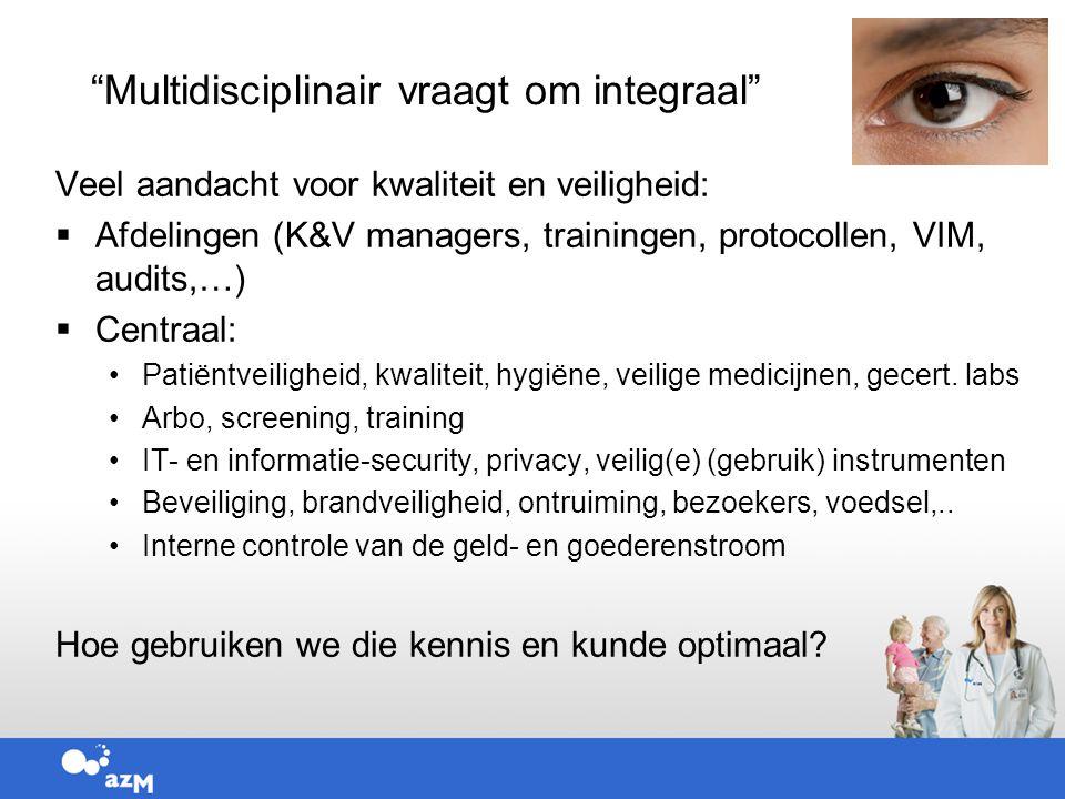 Leerpunten IGZ:  Brandveiligheid OK's (gassen)  Veilig(e) (gebruik van) medische instrumenten  Ontvluchting niet-zelfredzame patiënten Aanpak:  Multidisciplinair team o.l.v.