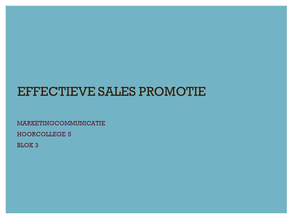 EFFECTIEVE SALES PROMOTIE MARKETINGCOMMUNICATIE HOORCOLLEGE 5 BLOK 3