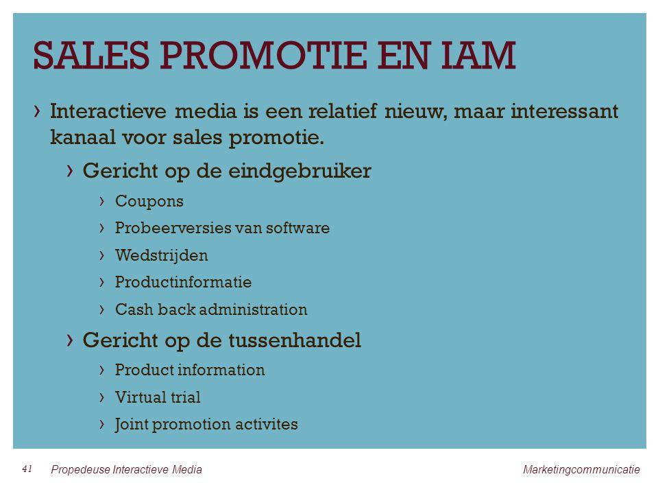 SALES PROMOTIE EN IAM › Interactieve media is een relatief nieuw, maar interessant kanaal voor sales promotie.