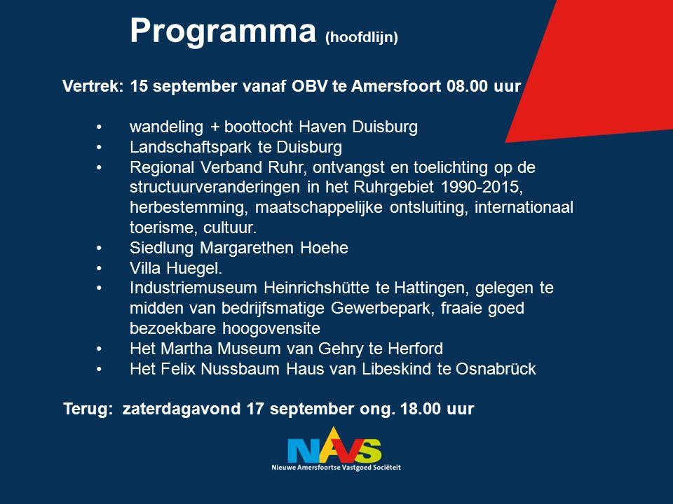 Programma (hoofdlijn) Vertrek: 15 september vanaf OBV te Amersfoort 08.00 uur wandeling + boottocht Haven Duisburg Landschaftspark te Duisburg Regiona