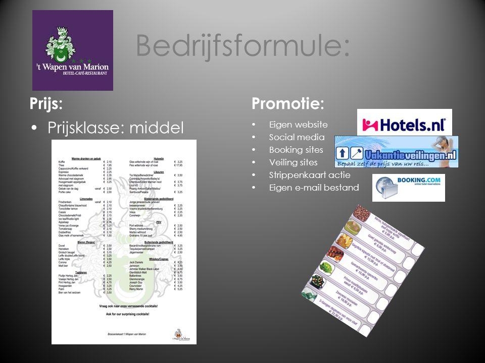 Bedrijfsformule: Prijs:Promotie: Eigen website Social media Booking sites Veiling sites Strippenkaart actie Eigen e-mail bestand Prijsklasse: middel