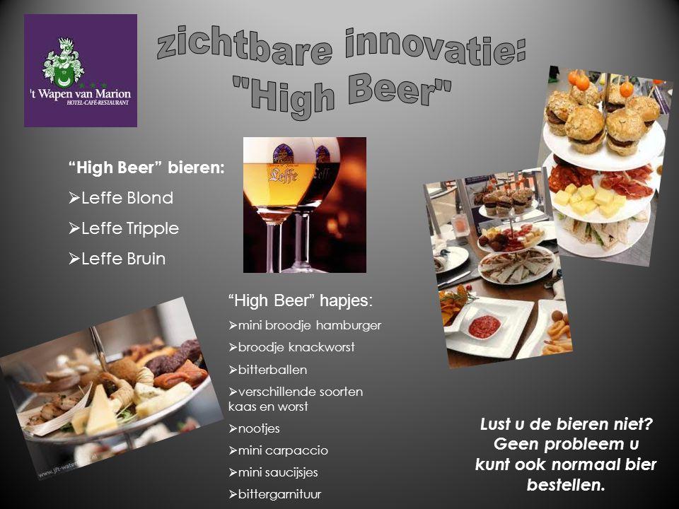 """""""High Beer"""" bieren:  Leffe Blond  Leffe Tripple  Leffe Bruin """"High Beer"""" hapjes:  mini broodje hamburger  broodje knackworst  bitterballen  ver"""