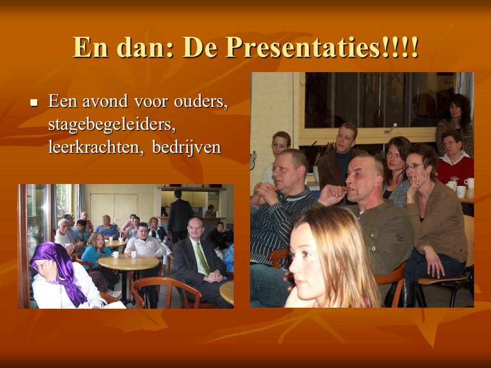En dan: De Presentaties!!!.
