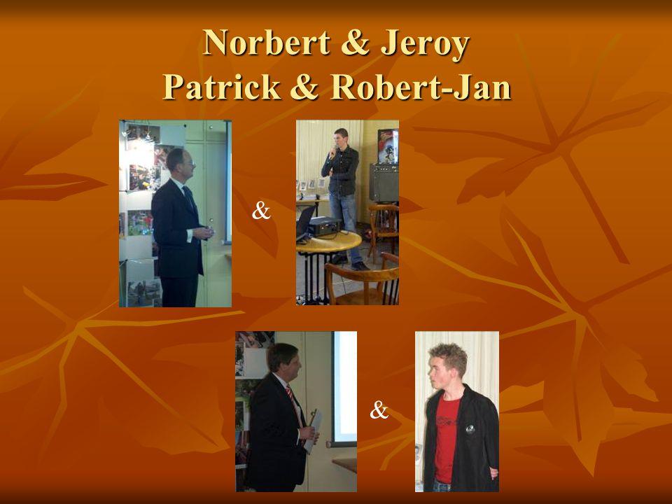 Norbert & Jeroy Patrick & Robert-Jan & &