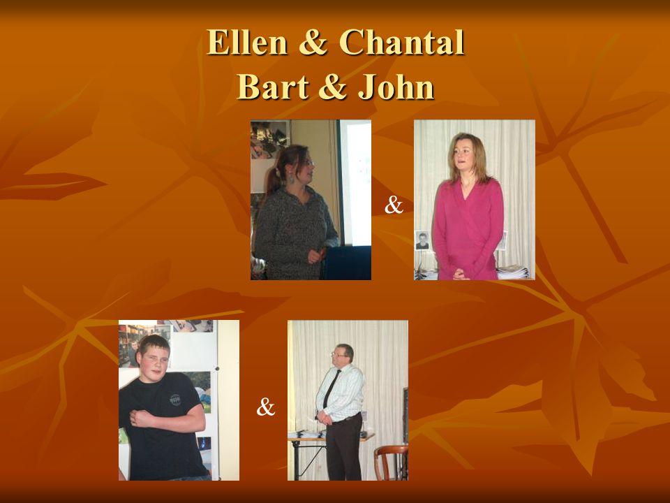 Ellen & Chantal Bart & John & &