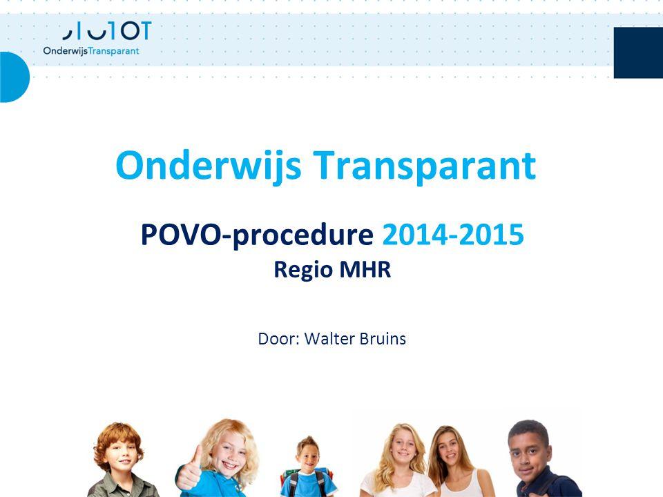 POVO-procedure 2014-2015 Regio MHR Door: Walter Bruins Onderwijs Transparant