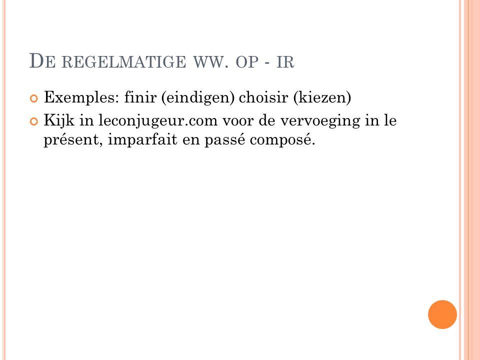 D E WEDERKERENDE WERKWOORDEN Dit zijn de ww.die in het NL met zich beginnen.