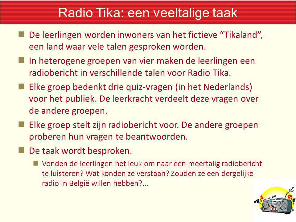 """Radio Tika: een veeltalige taak De leerlingen worden inwoners van het fictieve """"Tikaland"""", een land waar vele talen gesproken worden. In heterogene gr"""