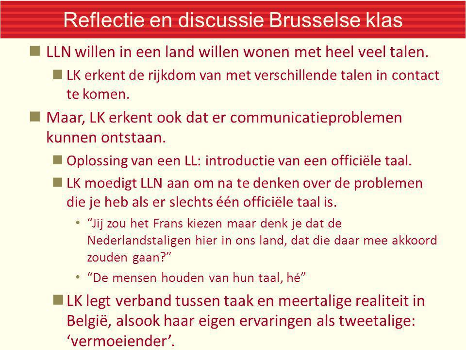 Reflectie en discussie Brusselse klas LLN willen in een land willen wonen met heel veel talen. LK erkent de rijkdom van met verschillende talen in con