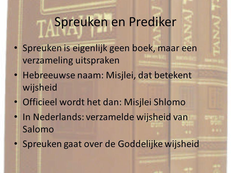 Spreuken en Prediker De inhoud van het boek spreuken zijn veelal spreekwoorden en gezegden Moralistisch en filosofisch van aard, dat wil zeggen dat de spreuken is over de inhoud van het leven zeggen De spreuken zijn heel praktisch voor het dagelijks leven In het boek spreuken neemt de wijsheid een belangrijke plaats in
