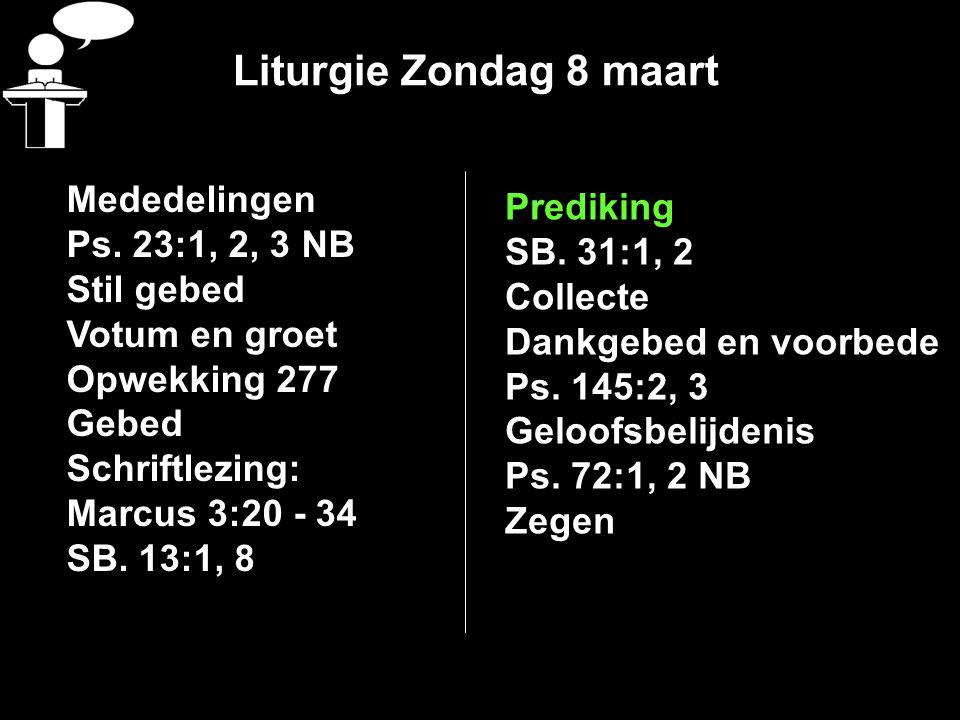 Liturgie Zondag 8 maart Mededelingen Ps.