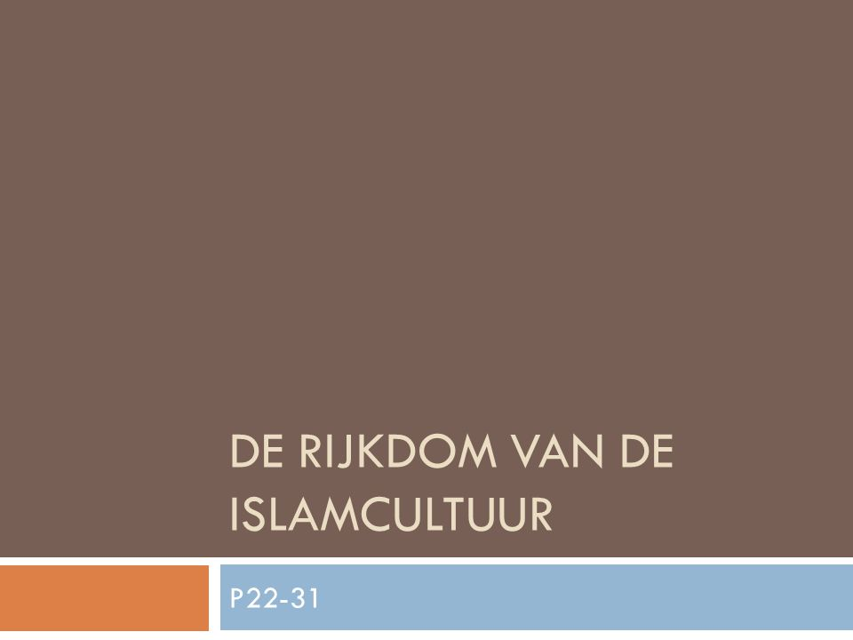 DE RIJKDOM VAN DE ISLAMCULTUUR P22-31