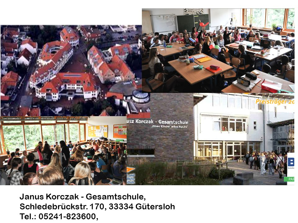 Janus Korczak - Gesamtschule, Schledebrückstr. 170, 33334 Gütersloh Tel.: 05241-823600,