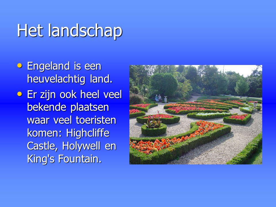 Het landschap Engeland is een heuvelachtig land. Engeland is een heuvelachtig land. Er zijn ook heel veel bekende plaatsen waar veel toeristen komen: