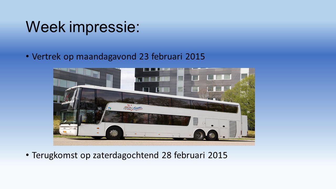 Week impressie: Vertrek op maandagavond 23 februari 2015 Terugkomst op zaterdagochtend 28 februari 2015