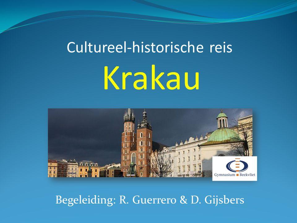 Cultureel-historische reis Krakau Begeleiding: R. Guerrero & D. Gijsbers