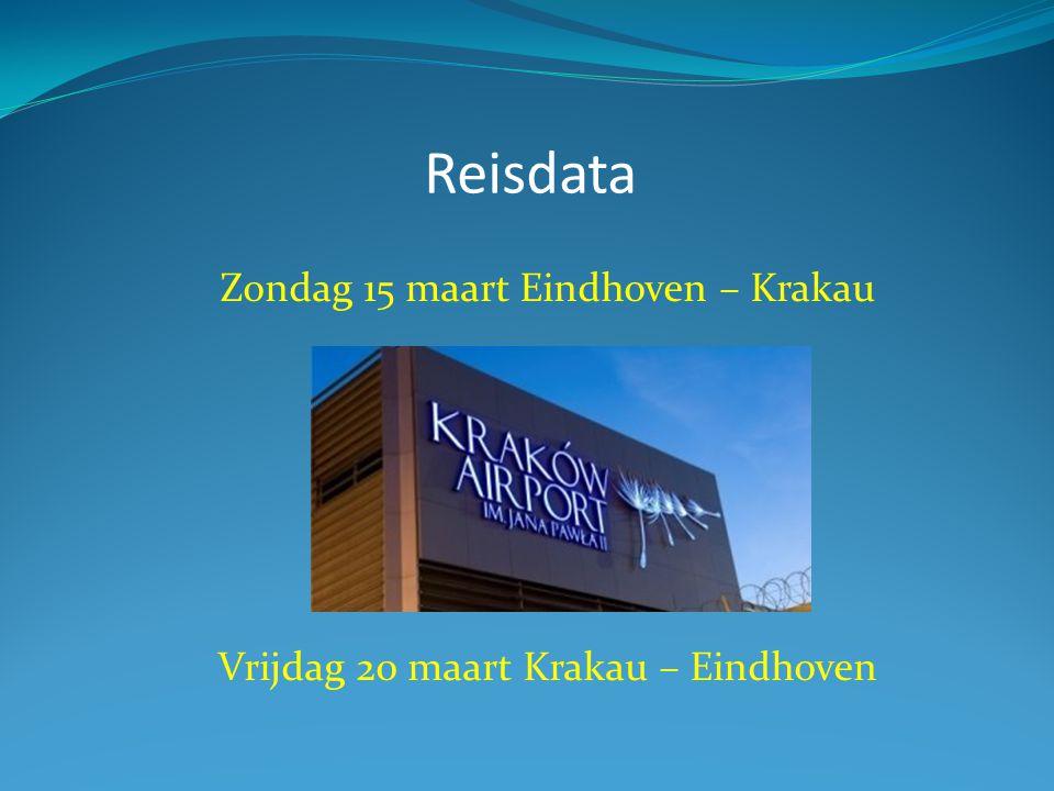 Reisdata Zondag 15 maart Eindhoven – Krakau Vrijdag 20 maart Krakau – Eindhoven