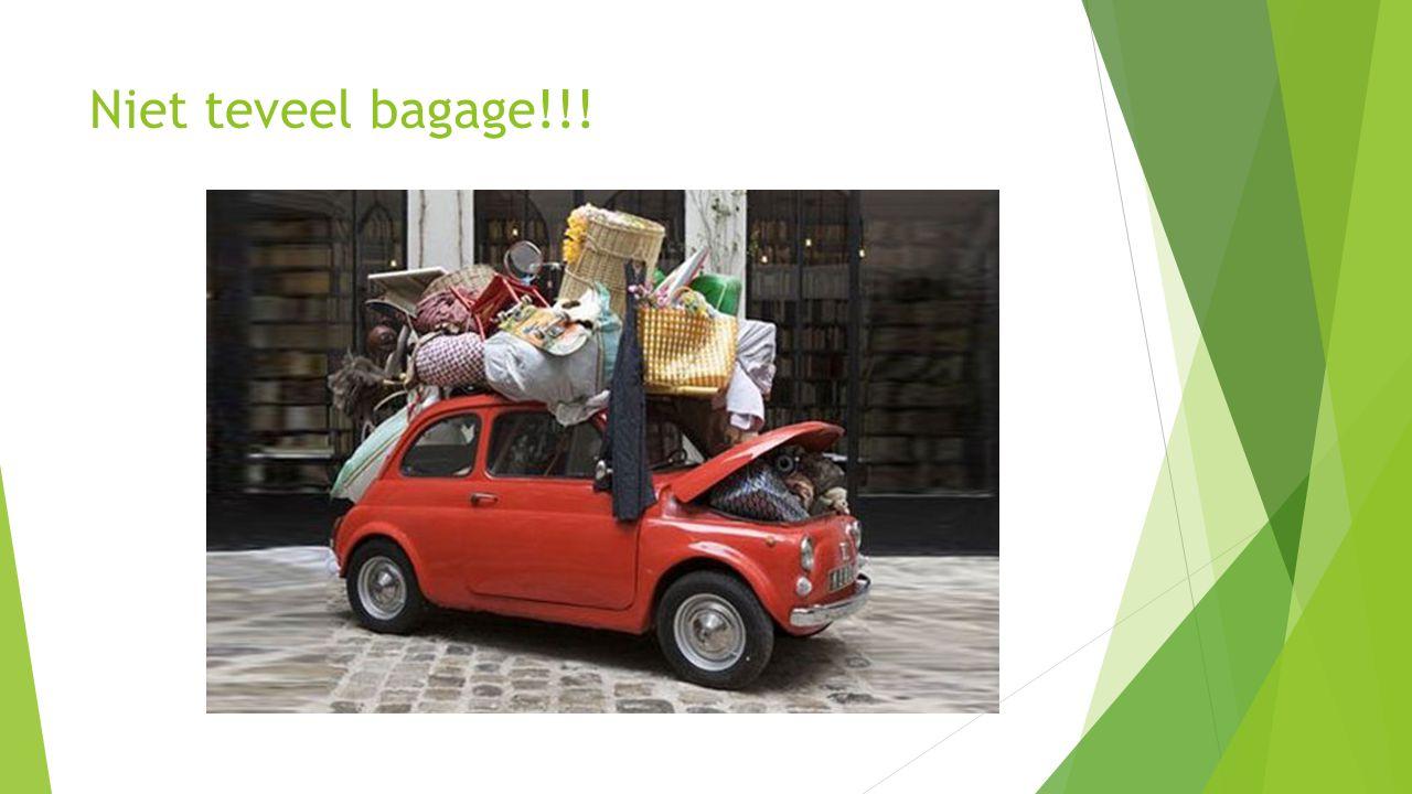 Niet teveel bagage!!!