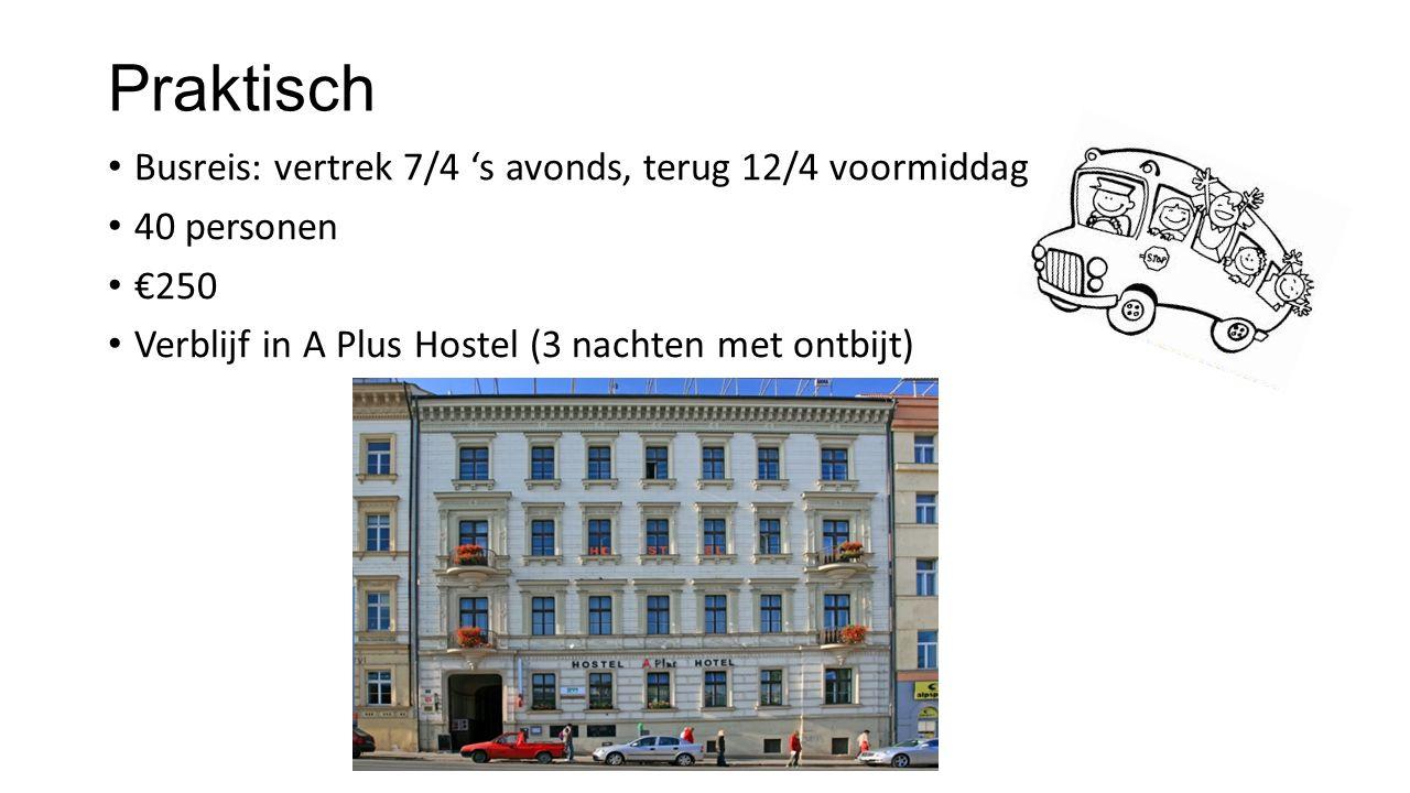 Praktisch Busreis: vertrek 7/4 's avonds, terug 12/4 voormiddag 40 personen €250 Verblijf in A Plus Hostel (3 nachten met ontbijt)