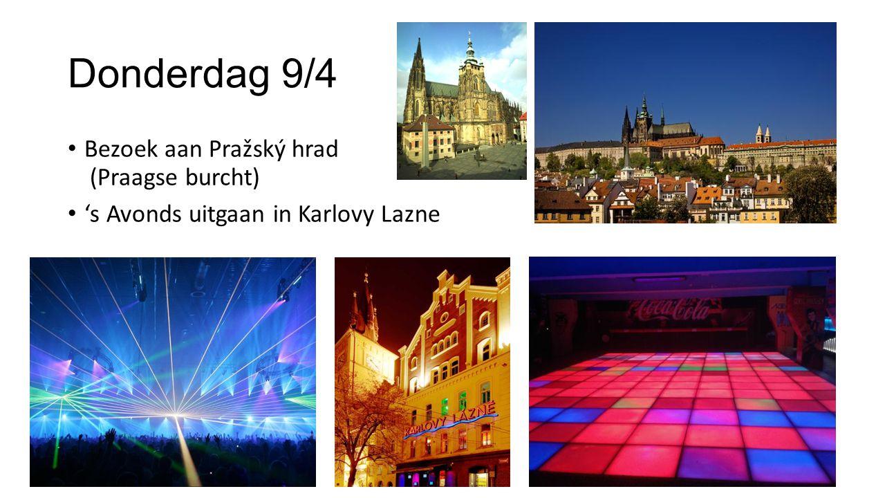 Donderdag 9/4 Bezoek aan Pražský hrad (Praagse burcht) 's Avonds uitgaan in Karlovy Lazne