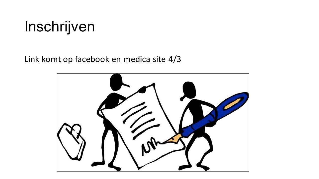Inschrijven Link komt op facebook en medica site 4/3