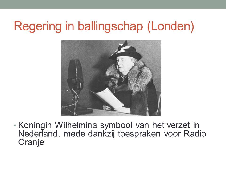 Regering in ballingschap (Londen) Koningin Wilhelmina symbool van het verzet in Nederland, mede dankzij toespraken voor Radio Oranje