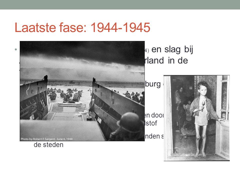 Laatste fase: 1944-1945 Na invasie in Normandië (juni 1944) en slag bij Arnhem (september 1944) komt Nederland in de frontlinie te liggen: Gevolg: grote delen Zeeland, Limburg en rivierengebied lijden onder oorlogsgeweld Noord-Nederland blijft bezet: Wegens spoorwegstaking (uitgeroepen door regering in Londen) grote schaarste aan voedsel en brandstof Gevolg: Hongerwinter : tienduizenden slachtoffers, vooral in de steden