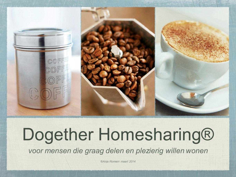 Dogether Homesharing® voor mensen die graag delen en plezierig willen wonen ®Anja Romein maart 2014 ® €®