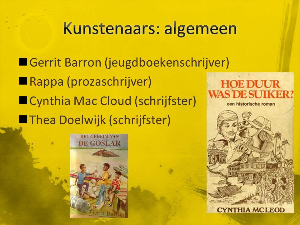 Gerrit Barron (jeugdboekenschrijver) Rappa (prozaschrijver) Cynthia Mac Cloud (schrijfster) Thea Doelwijk (schrijfster)