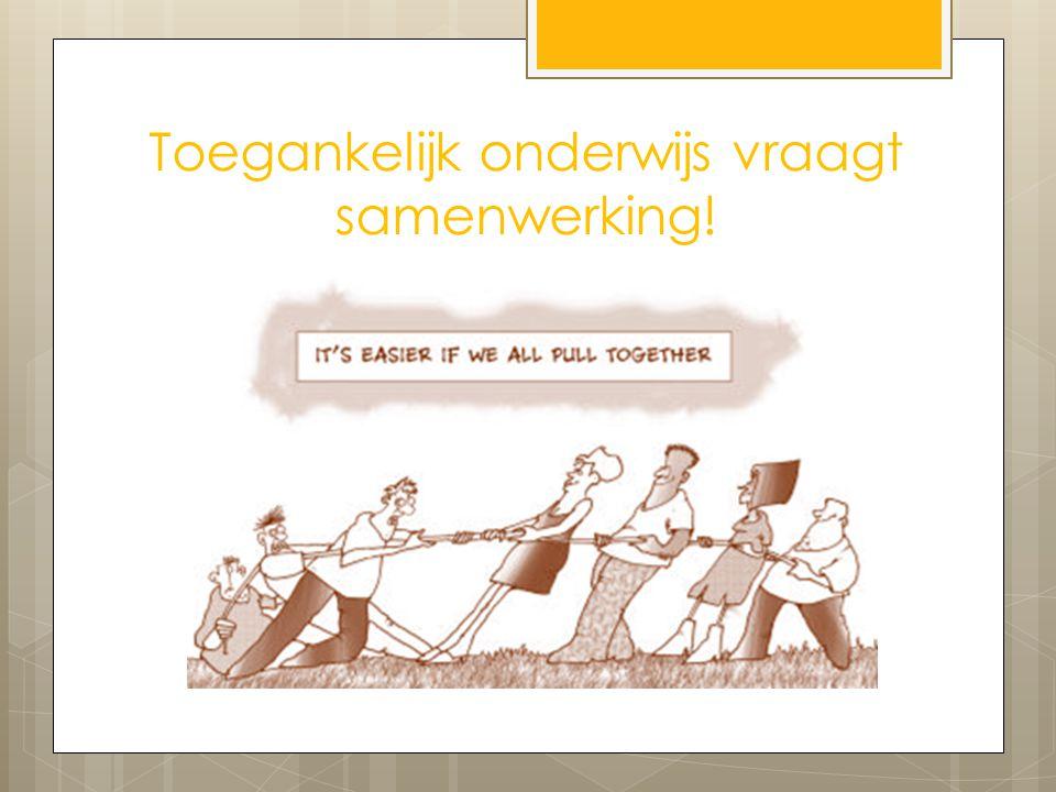 Toegankelijk onderwijs vraagt samenwerking!